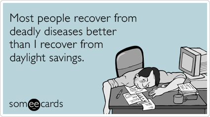 daylight-saving-spring-forward-recover-confession-ecards-someecards
