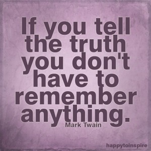 if you tell the truth you dont have to remember anything copy